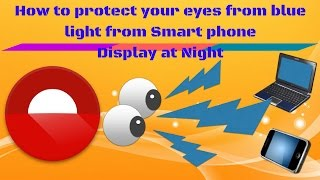 How to protect your eyes from blue light from Smart phone Display at Night |Twilight Use[Urdu/Hindi]