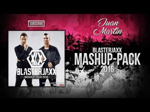 Blasterjaxx Mashup-Pack 2016 | By: Juan Martïn