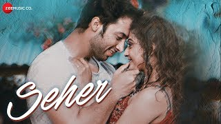 Seher - Official Music Video | Ashar Anis Khan