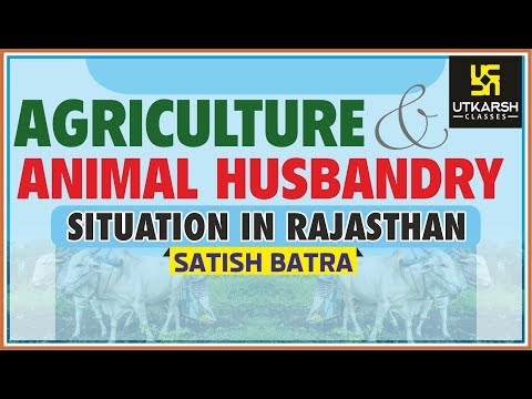 Agriculture And Animal Husbandary Situation In Rajasthan     By Satish Batra
