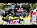 How To Use Seafoam in Engine Oil | SeaFoam Treatment in HUMMER H2