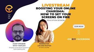 Lan Anh Nguyen - Boosting Your Online Charisma: How to Set YOUR Screens on Fire - Nitay-Yair Levi