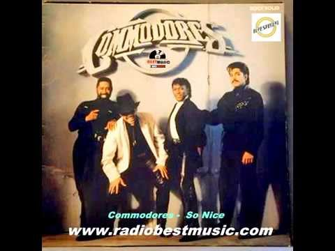 The Commodores - So Nice  = Radio Best Music