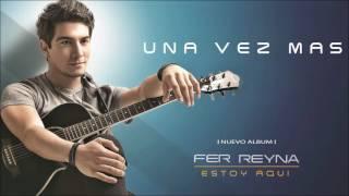 Fer Reyna - Una Vez Mas [Oficial Audio]