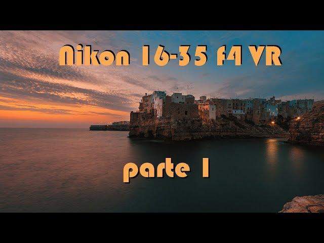 NIKON 16-35 f4 VR pt. 1 | VLOG + immagini