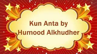 Video Kun Anta (English Subs) - Humood Alkhudher download MP3, 3GP, MP4, WEBM, AVI, FLV Oktober 2017