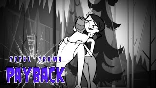Total Drama|PAYBACK II ☠ 34