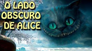 O Lado obscuro de Alice no país das maravilhas!