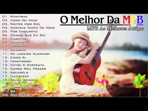 MPB As Melhores Antigas - Melhores Músicas MPB de Todos os Tempos Playlist Atualizada 2020