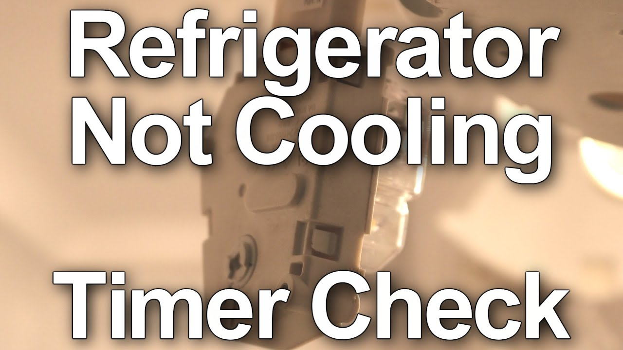 refrigerator not cooling how to check the timer