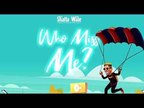 Shatta Wale - Who Miss Me? (Audio Slide)