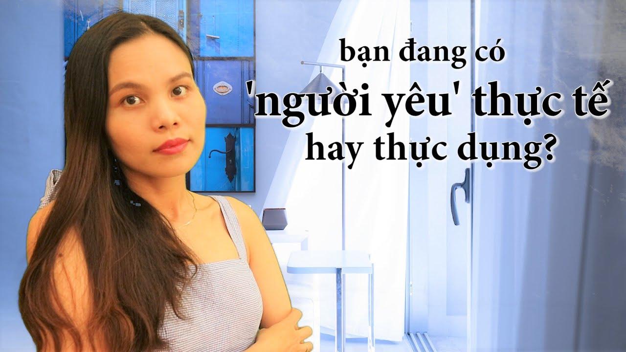 bạn đang có người yêu thực tế hay thực dụng? | NHỮNG CÂU NÓI HAY về TÌNH YÊU #33 | VietQuotes