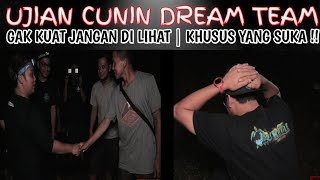 UJIAN CUNIN DREAM TEAM | GALUH KELOJOTAN DI MASUKIN...