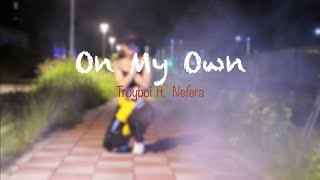 On My Own - Troyboi A.Double Ft.Nefera Choreography By Vana Kim Dance Cover By PlusN