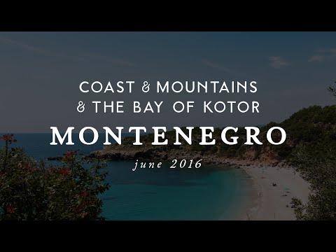 Croatia & Montenegro Road Trip // June 2016: Part Two: Montenegro
