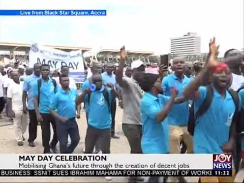 May Day Celebration at the Black Star Square, Accra on Joy News (1-5-17)