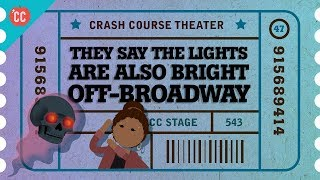 The Birth of Off Broadway: Crash Course Theater #47