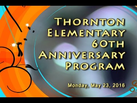 Thornton Elementary School 60th Anniversary Program
