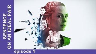 Sentence On An Ideal Pair. Episode 1. Russian TV Series. English Subtitles. StarMediaEN