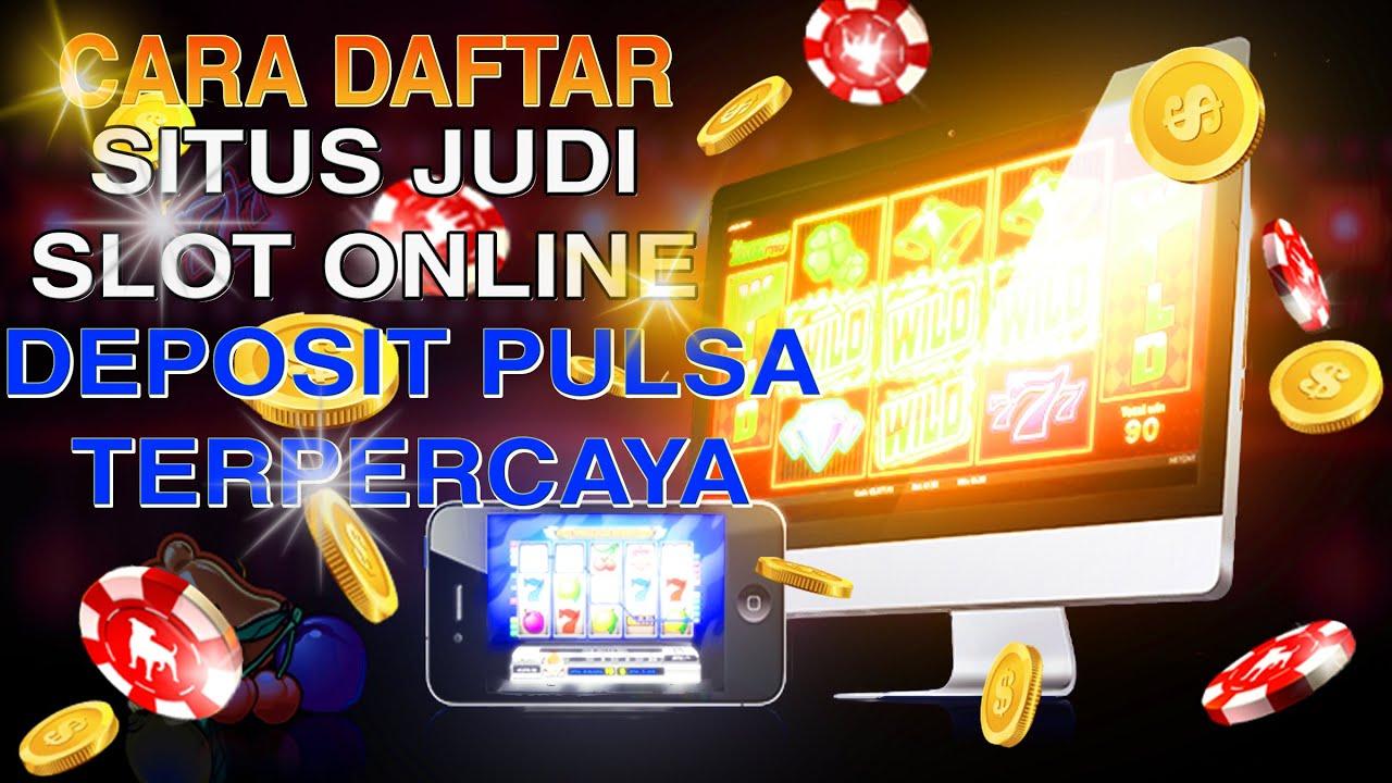 Cara Daftar Situs Judi Slot Online Deposit Pulsa Pragmatic Terpercaya -  YouTube