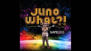 JUNO WHAT?! - Take Control Of Your Body
