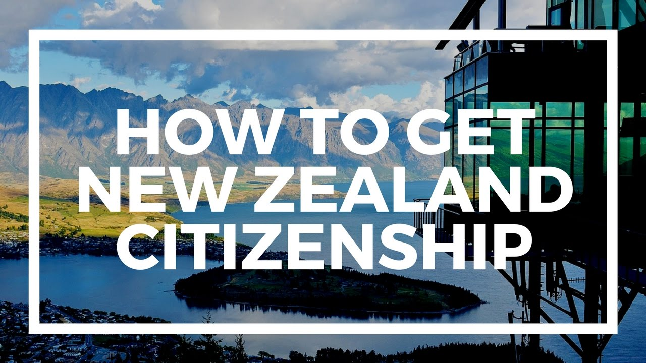How to Get New Zealand Citizenship: the Ultimate Guide | Nomad