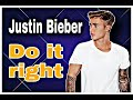 Justin Bieber- Do It Right  (Official music video)