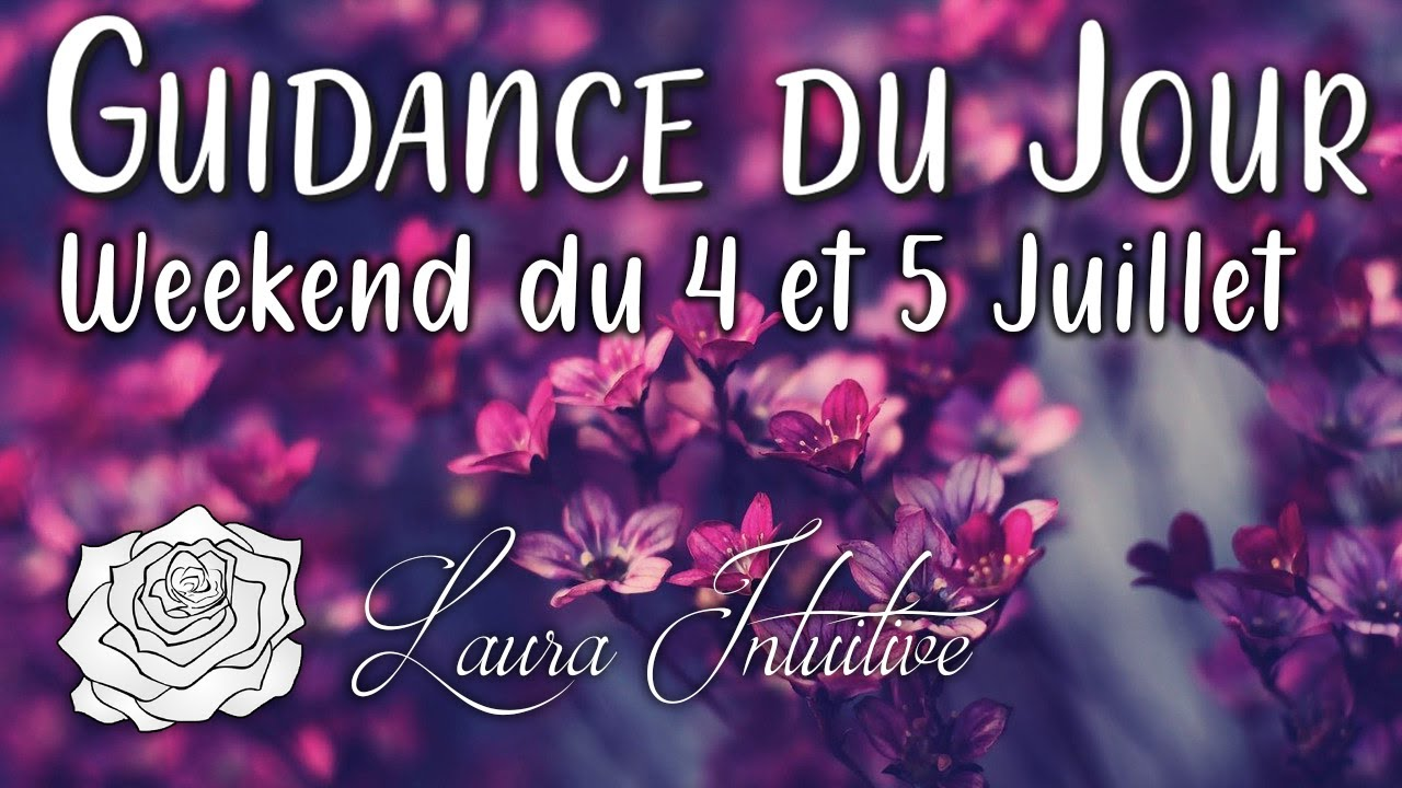 """GUIDANCE DU WEEKEND - 4 et 5 Juillet 💫💞 """"Vos désirs peuvent se réaliser"""""""