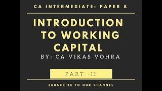 CA Intermediate (IPCC) | Working Capital Management | Unit - I| Part II