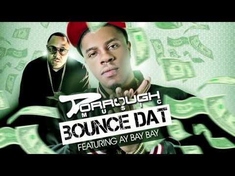 "Dorrough Music ""Bounce Dat"" feat. Ay Bay Bay"