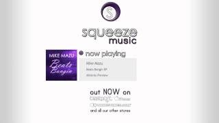 Mike Mazu - Beats Bangin EP - OUT NOW! - Squeeze Music Minimix Preview