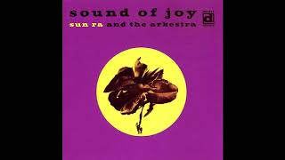 Sun Ra And The Arkestra – Sound Of Joy [Full Album]