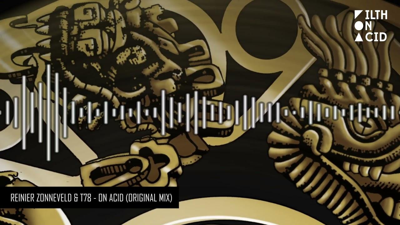 Reinier Zonneveld & T78 - On Acid (Original Mix)
