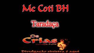 Mc Coti BH - Taradaça