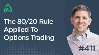 The 80/20 Rule Applied To Options Trading [Episode 411]