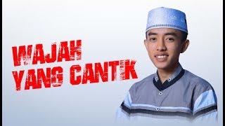""""""" NEW """" WAJAH YANG CANTIK - Voc Ahkam - Syubbanul Muslimin"""