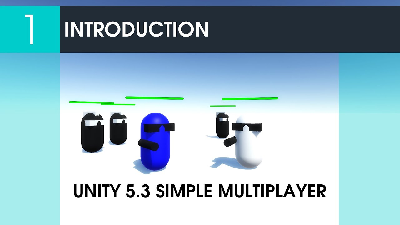 1 Introduction - Unity 5 3 Simple Multiplayer Game