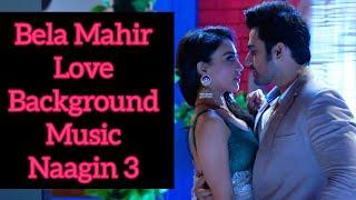 Bela Mahir Love Background Music | Naagin 3 | Colors | CODE NAME BADSHAH 2