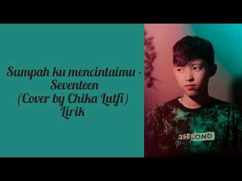 Sumpah Ku Mencintaimu Seventeen Cover By Chika Lutfi Youtube