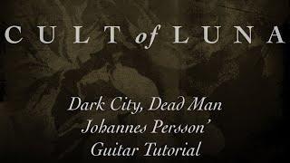 Cult of Luna - Dark City, Dead Man - Guitar Tutorial