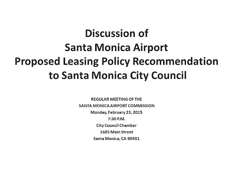 Feb 23 2015 - Preso by David Goddard Chair of the SM Airport Commission - Proposed Leasing Policy