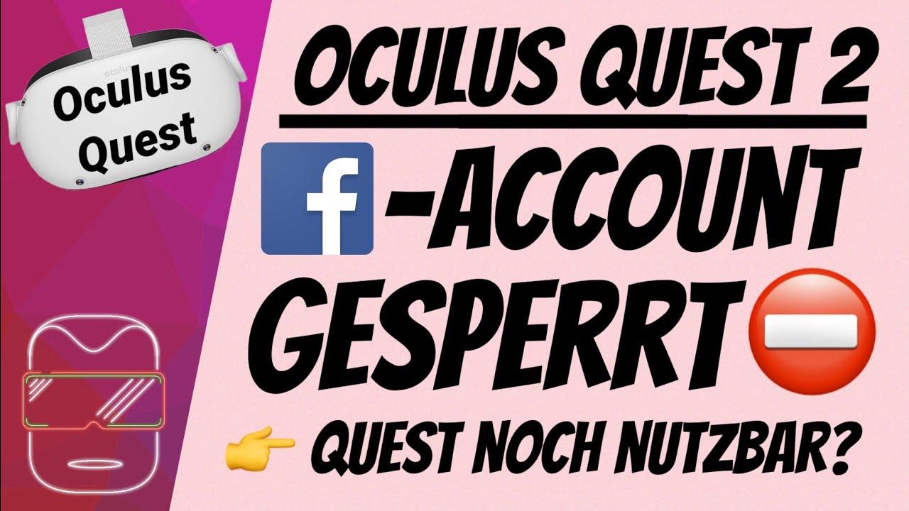 Mein Facebook Account wurde GESPERRT - Nutzung der Quest trotzdem möglich? Oculus Quest 2