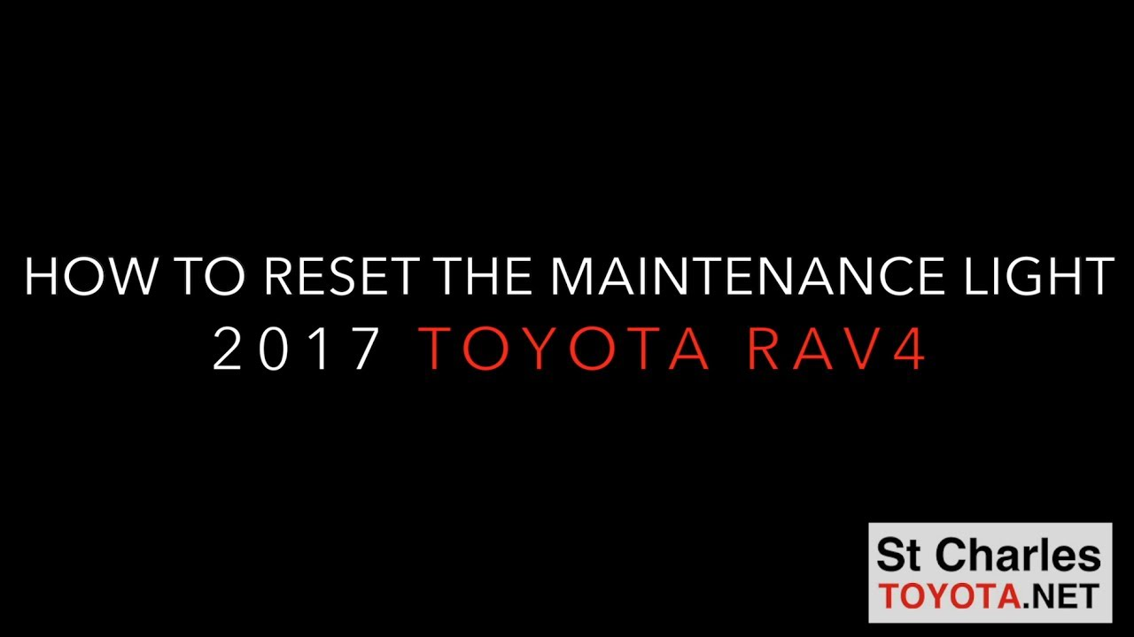 2017 Rav4 Maintenance Reset
