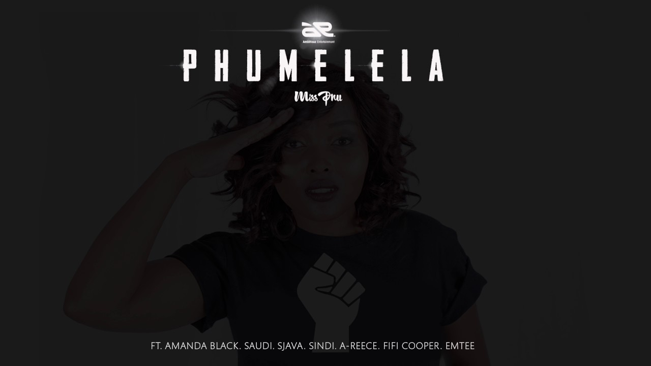 Download MissPru DJ - Phumelela Ft Amanda Black, Saudi, Sjava, Sindi, A-Reece, Fifi Cooper & Emtee (AUDIO)