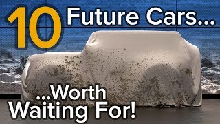Top 10 Best Future Cars Worth Waiting For: The Short List