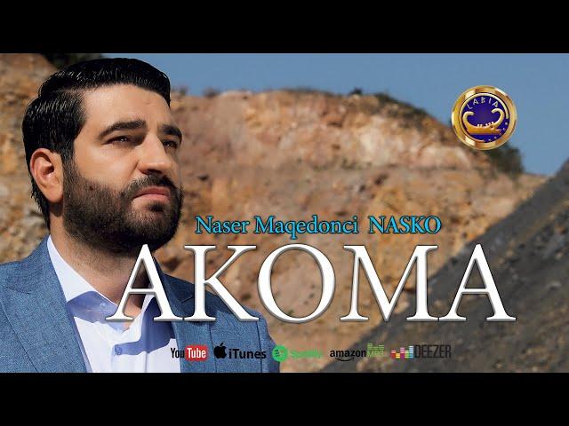 Naser Maqedonci NASKO - Akoma