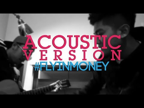 Flyin Money Acoustic Version (Home Video)