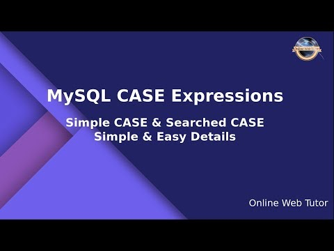 MySQL CASE Expression | Simple MySQL CASE | Searched MySQL CASE | CASE Expression In MySQL