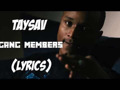 TaySav - Gang Members [Lyrics] *Preview