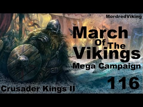 Crusader Kings II - Reaper's Due - March of the Vikings - Mega Campaign - 116